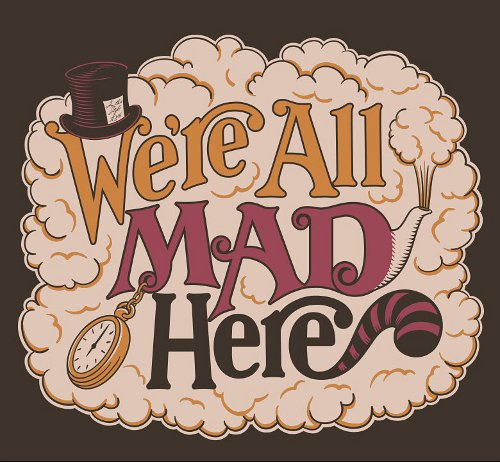 We Re All Mad Here Everything Scrapbook And Stamps